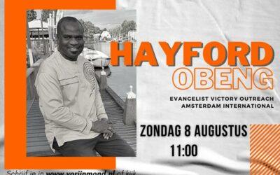 Gastspreker en evangelist Hayford Obeng | 8 augustus om 11:00