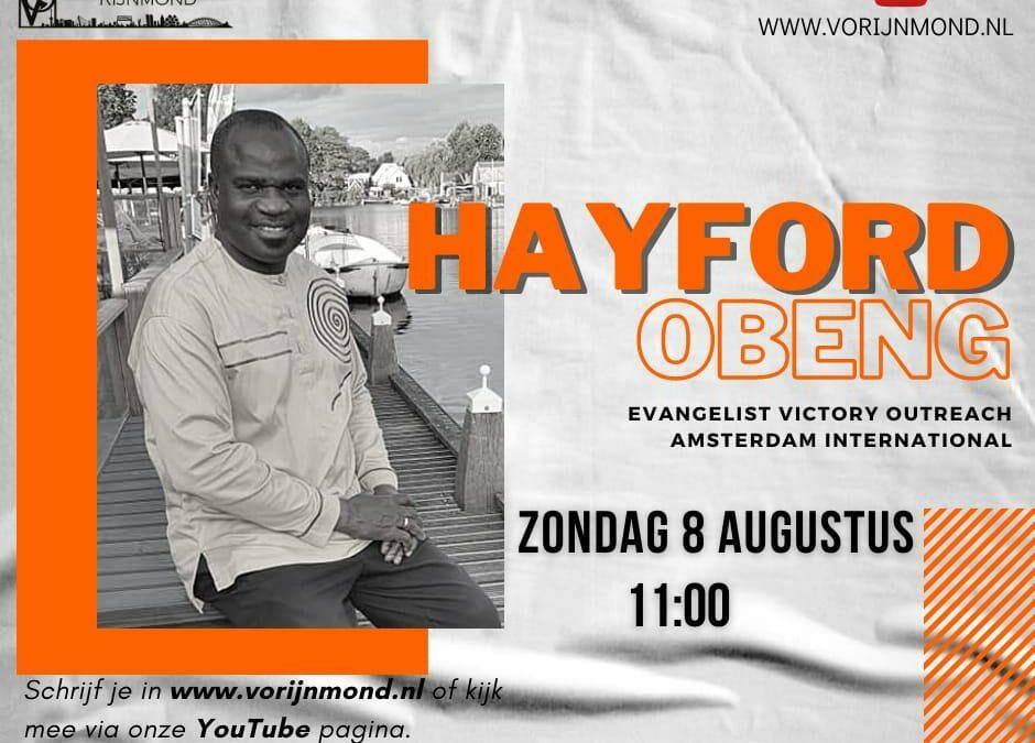 Gastspreker en evangelist Hayford Obeng   8 augustus om 11:00